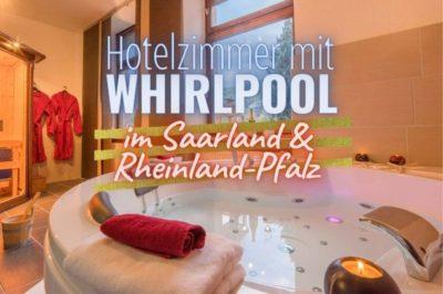 Hotelzimmer mit Whirlpool in Rheinland-Pfalz & Saarland