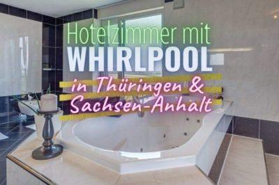 Hotelzimmer mit Whirlpool in Thüringen & Sachsen-Anhalt